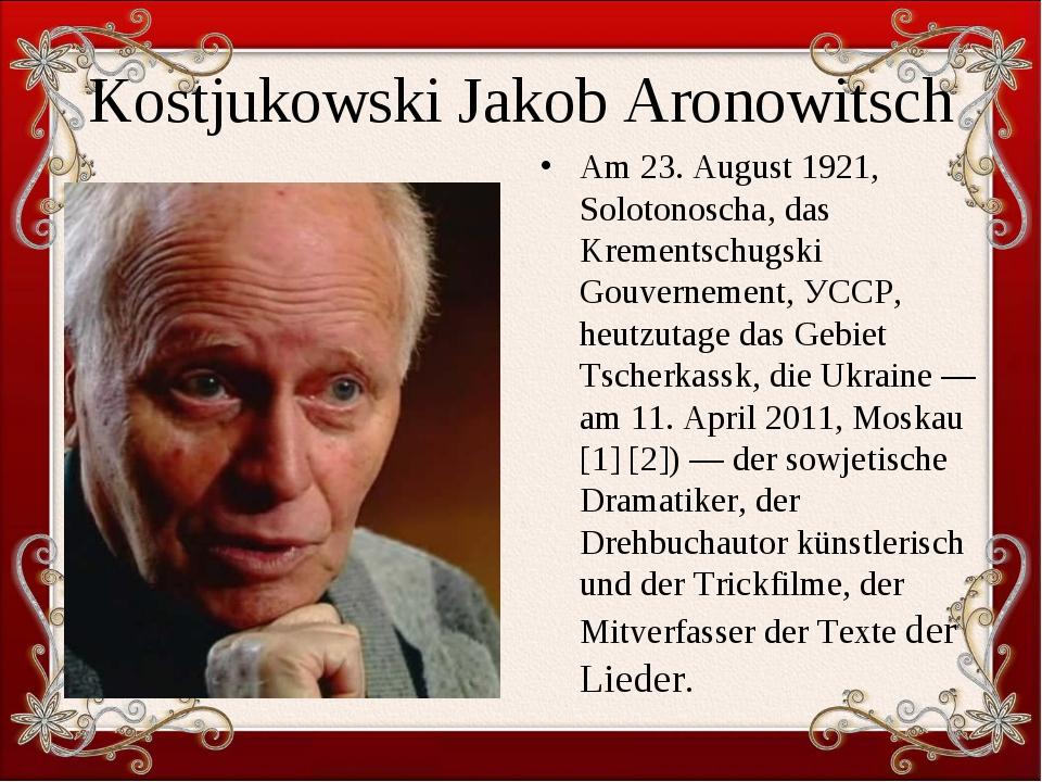 Kostjukowski Jakob Aronowitsch Am 23. August 1921, Solotonoscha, das Krements...