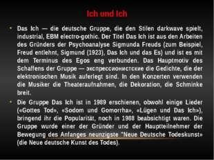 Ich und Ich Das Ich — die deutsche Gruppe, die den Stilen darkwave spielt, in