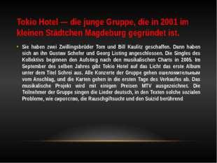 Tokio Hotel — die junge Gruppe, die in 2001 im kleinen Städtchen Magdeburg ge