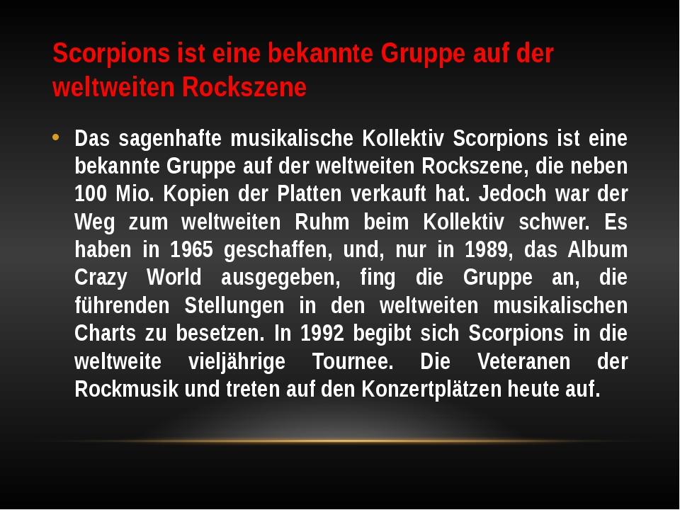 Scorpions ist eine bekannte Gruppe auf der weltweiten Rockszene Das sagenhaft...