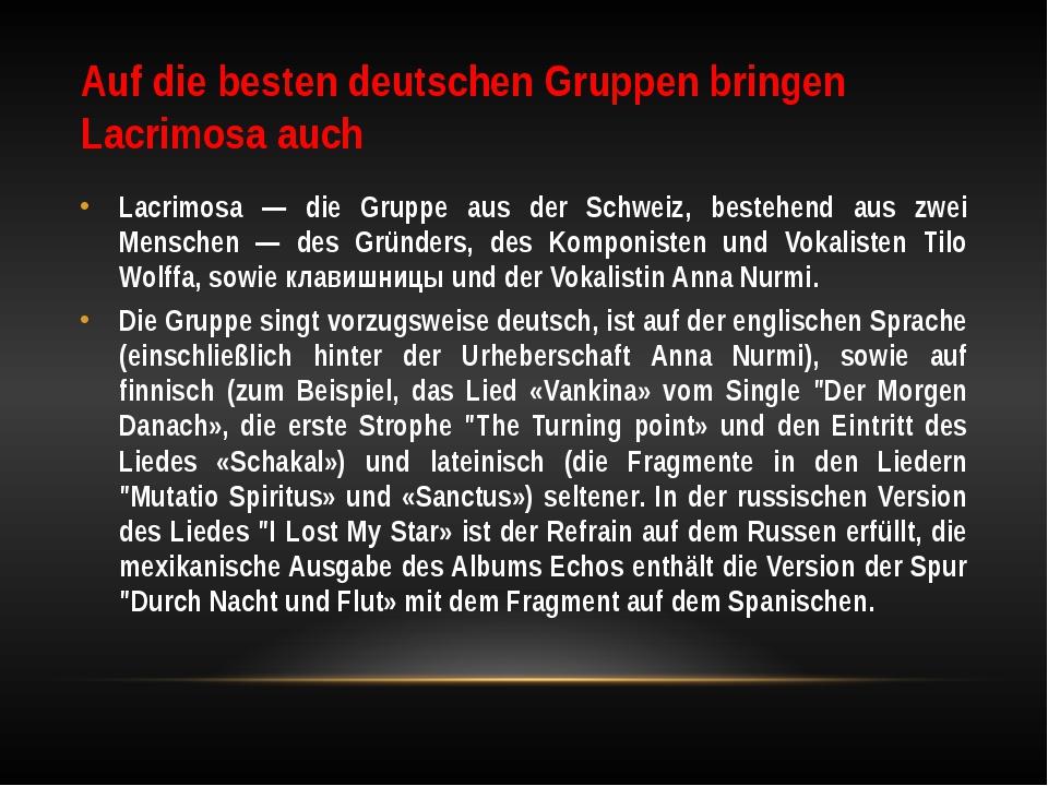 Auf die besten deutschen Gruppen bringen Lacrimosa auch Lacrimosa — die Grupp...