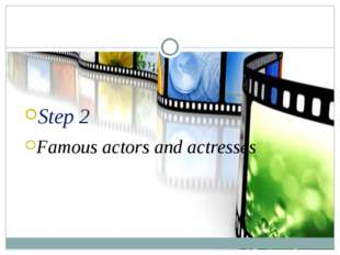 Step 2 Famous actors and actresses