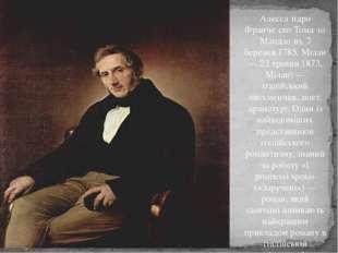 Алесса́ндро Франче́ско Тома́зо Мандзо́ні, 7 березня 1785, Мілан — 22 травня 1