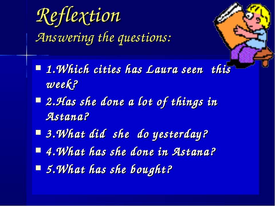 Reflextion Answering the questions: 1.Which cities has Laura seen this week?...
