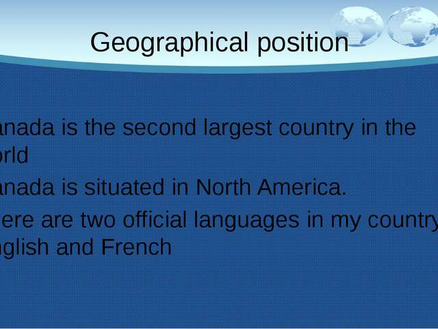 Geographical position Canada is the second largest country in the world Canad...