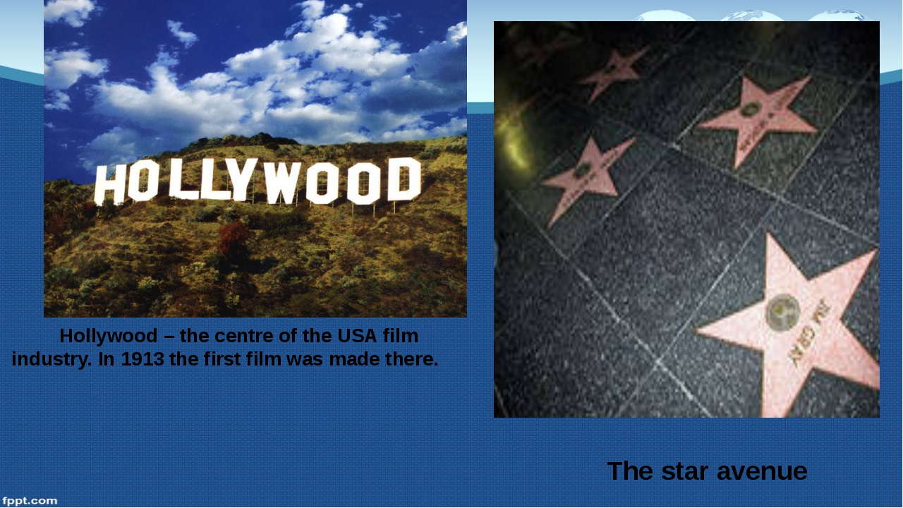 Hollywood – the centre of the USA film industry. In 1913 the first film was...