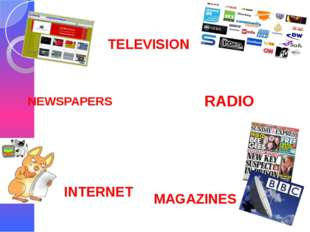 NEWSPAPERS TELEVISION INTERNET RADIO MAGAZINES