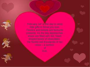 Valentine gifts February 14th is the day to send little gifts to those you lo