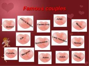 Famous couples Captain Grey Assol Romeo Juliet Eve Adam Ophelia Hamlet Desdem