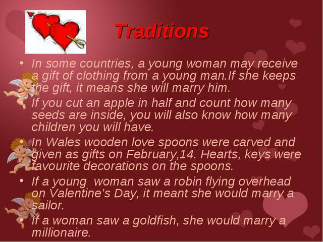 Traditions In some countries, a young woman may receive a gift of clothing fr...