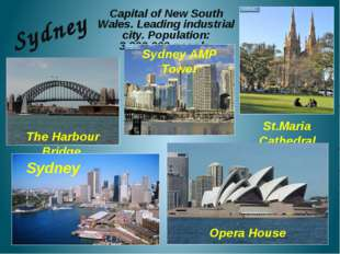 Sydney Capital of New South Wales. Leading industrial city. Population: 3,20