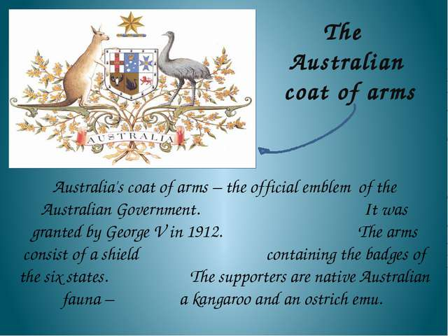 The Australian coat of arms Australia's coat of arms – the official emblem of...