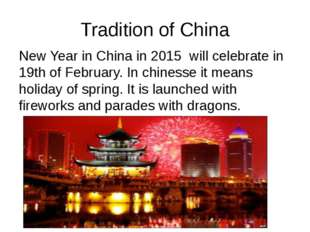 Tradition of China New Year in China in 2015 will celebrate in 19th of Februa