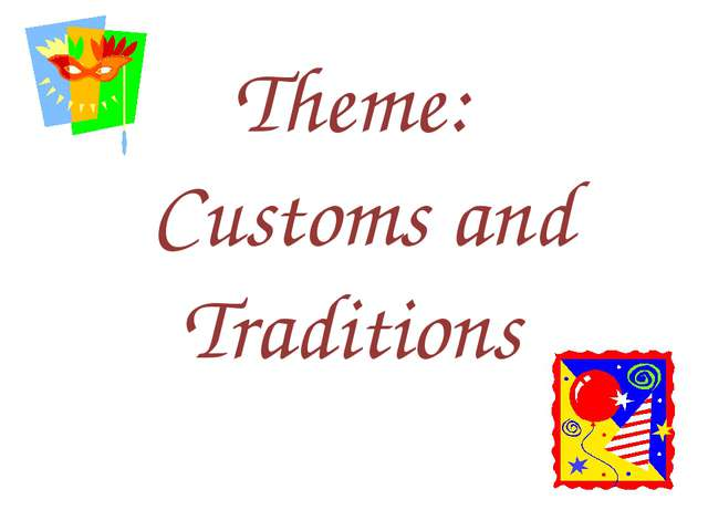 Theme: Customs and Traditions