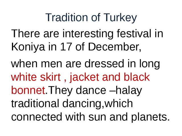 Tradition of Turkey There are interesting festival in Koniya in 17 of Decembe...