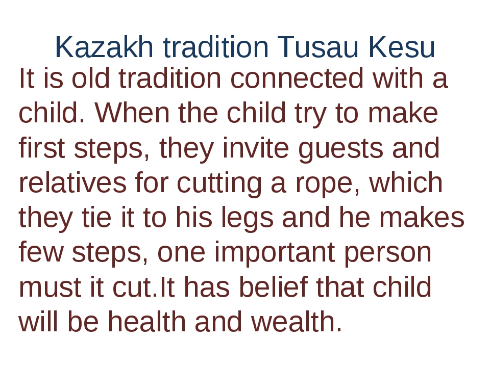 Kazakh tradition Tusau Kesu It is old tradition connected with a child. When...