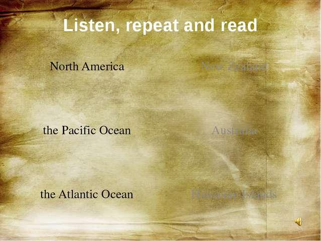 North America the Pacific Ocean the Atlantic Ocean New Zealand Australia Hawa...