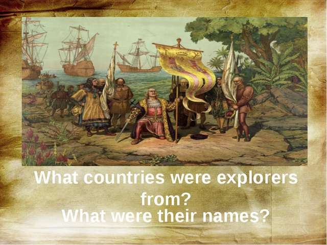 What countries were explorers from? What were their names?