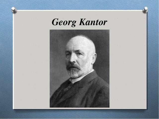 Georg Kantor