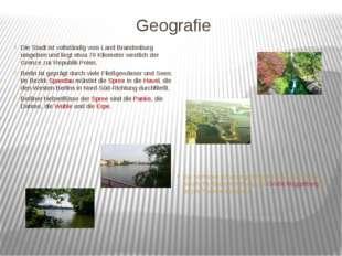 Geografie Die Stadt ist vollständig vom Land Brandenburg umgeben und liegt et