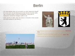 Berlin Der Name Berlin leitet sich vermutlich von dem slawischen Begriff br'l