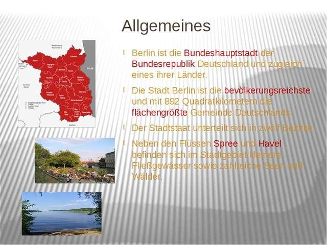 Allgemeines Berlin ist die Bundeshauptstadt der Bundesrepublik Deutschland un...