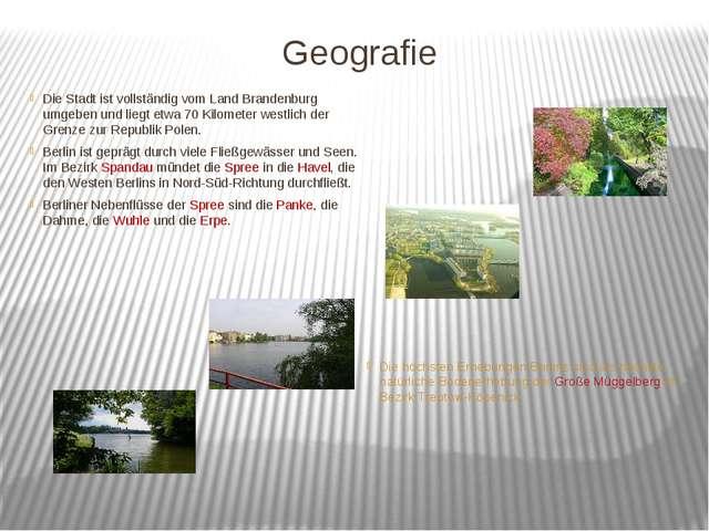 Geografie Die Stadt ist vollständig vom Land Brandenburg umgeben und liegt et...