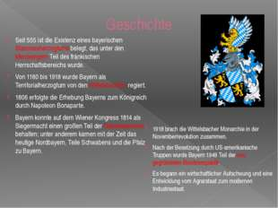 Geschichte Seit 555 ist die Existenz eines bayerischen Stammesherzogtums bele