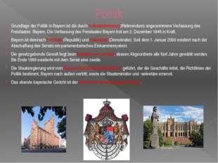 Politik Grundlage der Politik in Bayern ist die durch Volksabstimmung (Refere
