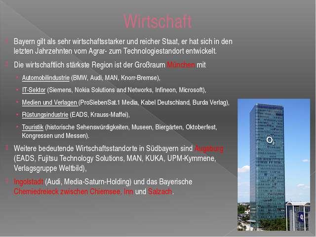 Wirtschaft Bayern gilt als sehr wirtschaftsstarker und reicher Staat, er hat...