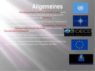 Allgemeines Deutschland ist Gründungsmitglied der Europäischen Union sowie de