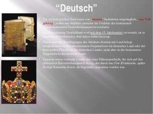 """""""Deutsch"""" Die etymologischen Vorformen von """"deutsch"""" bedeuteten ursprünglich"""