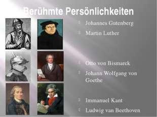 Berühmte Persönlichkeiten Johannes Gutenberg Martin Luther Otto von Bismarck