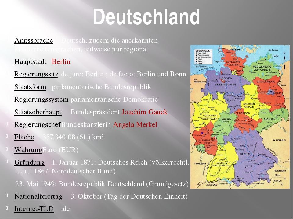 Deutschland AmtsspracheDeutsch; zudem die anerkannten Minderheitensprachen,...