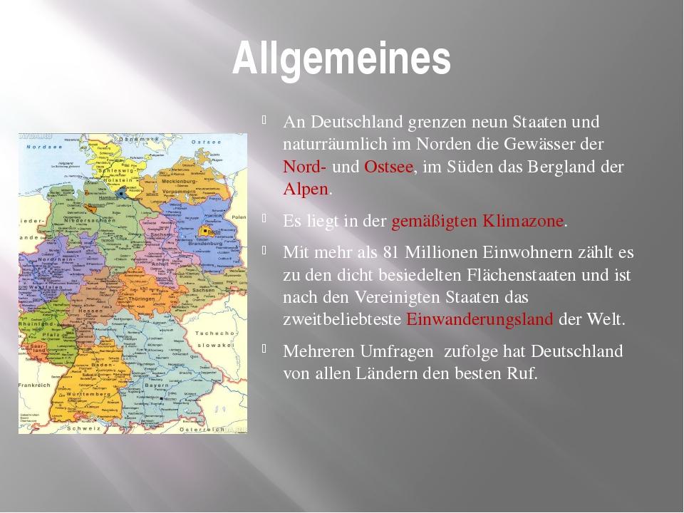 Allgemeines An Deutschland grenzen neun Staaten und naturräumlich im Norden d...
