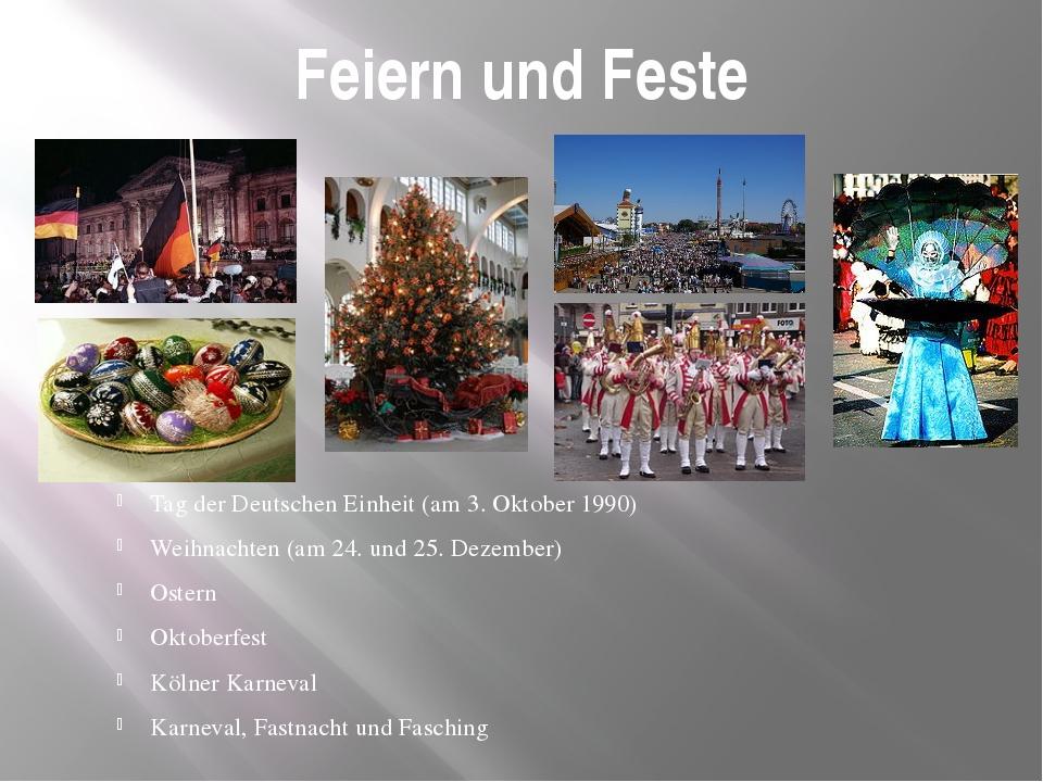 Feiern und Feste Tag der Deutschen Einheit (am 3. Oktober 1990) Weihnachten (...