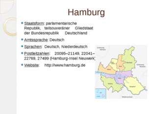 Hamburg Staatsform: parlamentarische Republik, teilsouveräner Gliedsta
