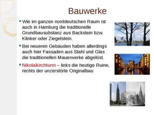 Bauwerke Wie im ganzen norddeutschen Raum ist auch in Hamburg die traditionel