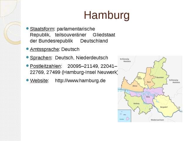 Hamburg Staatsform: parlamentarische Republik, teilsouveräner Gliedsta...