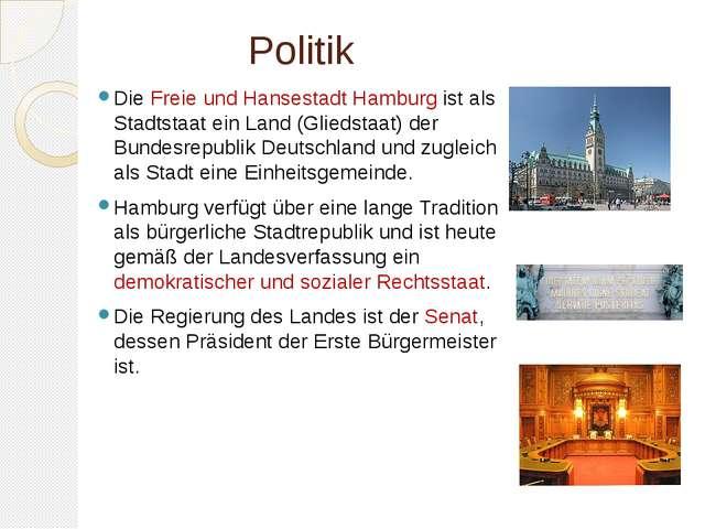 Politik Die Freie und Hansestadt Hamburg ist als Stadtstaat ein Land (Gli...