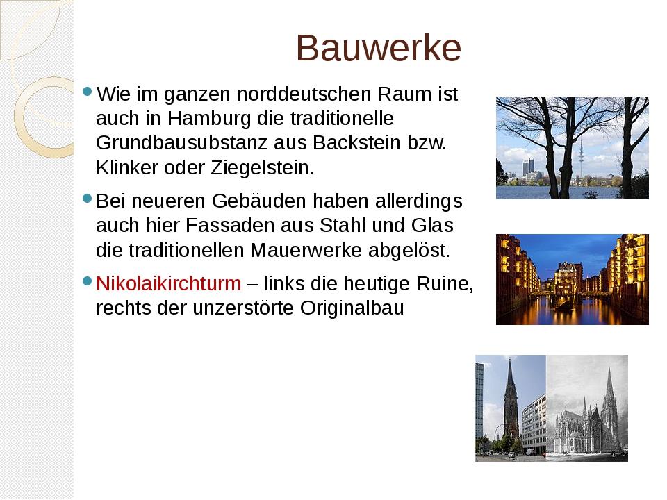 Bauwerke Wie im ganzen norddeutschen Raum ist auch in Hamburg die traditionel...