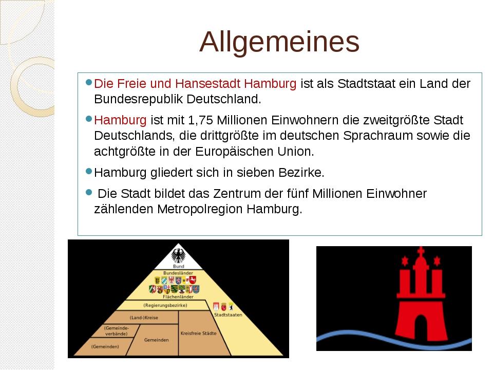 Allgemeines Die Freie und Hansestadt Hamburg ist als Stadtstaat ein Land der...