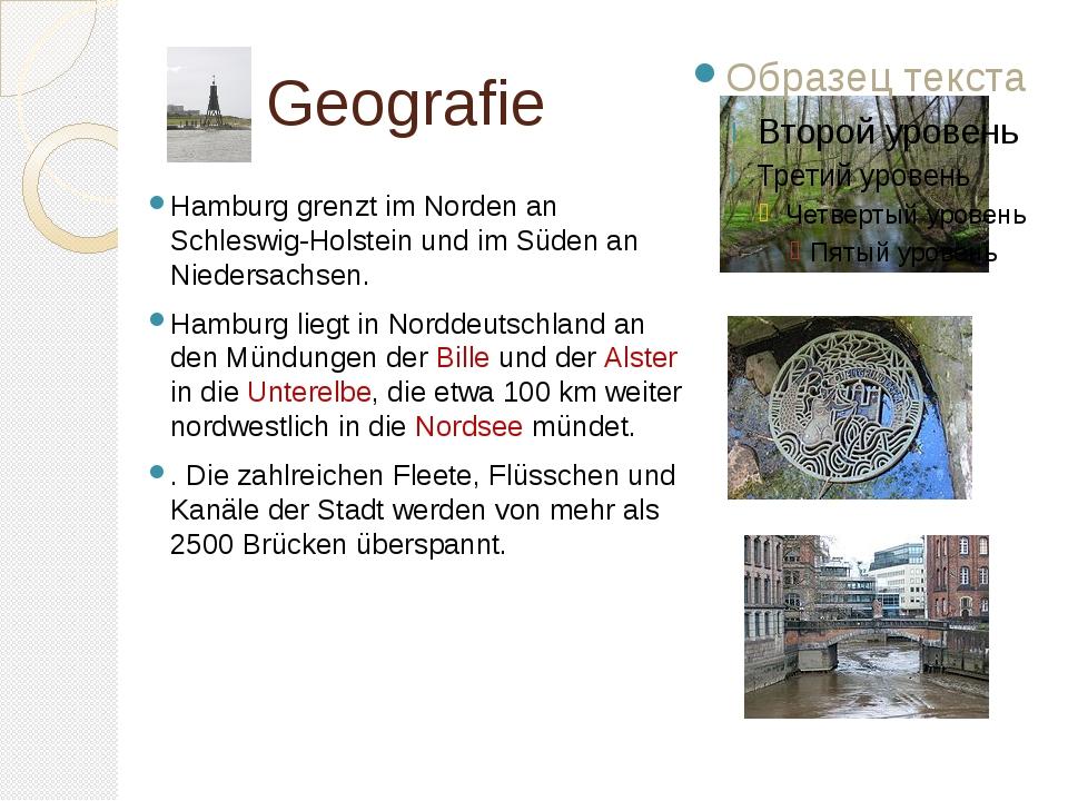 Geografie Hamburg grenzt im Norden an Schleswig-Holstein und im Süden an Ni...