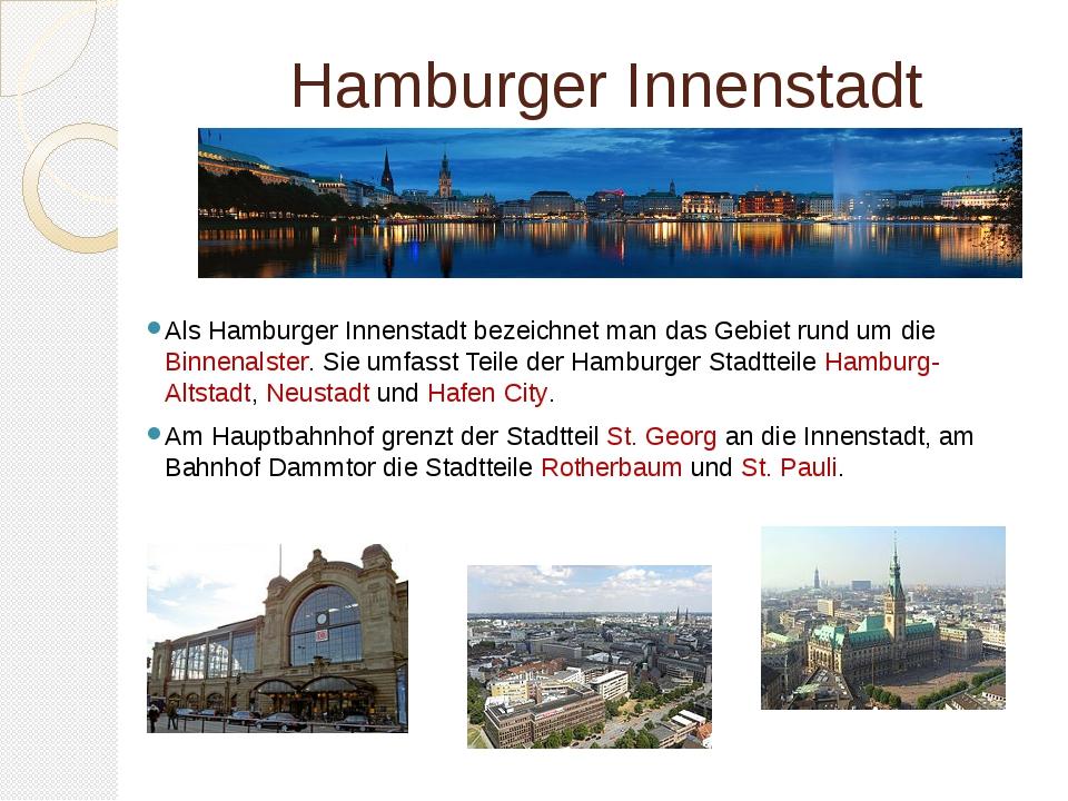 Hamburger Innenstadt Als Hamburger Innenstadt bezeichnet man das Gebiet rund...
