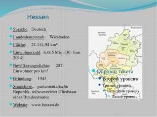 Hessen Sprache:Deutsch Landeshauptstadt:Wiesbaden Fläche:21.114,94 km² Ei