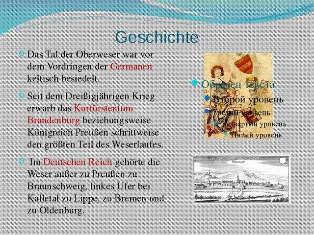 Geschichte Das Tal der Oberweser war vor dem Vordringen der Germanen keltisch...