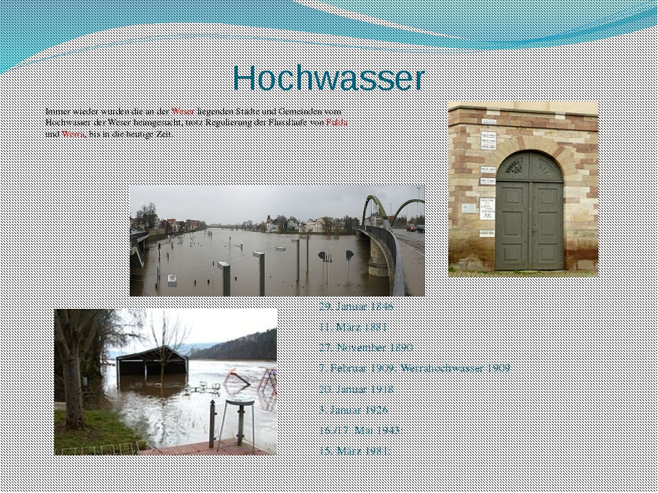 Hochwasser Immer wieder wurden die an der Weser liegenden Städte und Gemeinde...