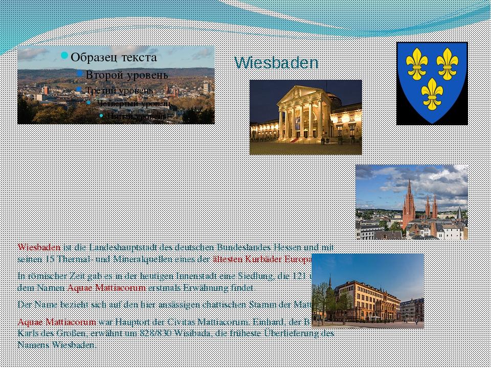 Wiesbaden Wiesbaden ist die Landeshauptstadt des deutschen Bundeslandes Hesse...