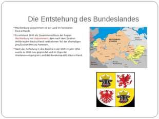 Die Entstehung des Bundeslandes Mecklenburg-Vorpommern ist ein Land im Nordos