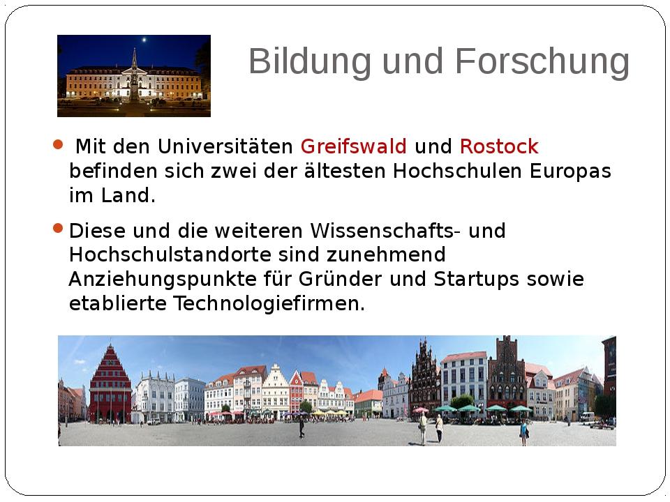 Bildung und Forschung Mit den Universitäten Greifswald und Rostock befinden s...